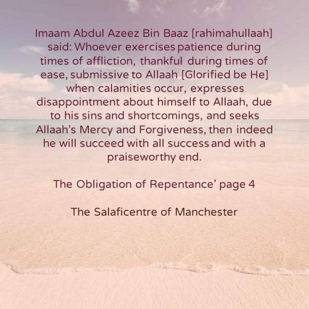 The Obligation of Repentance, Especially During Calamities and Afflictions – By Imaam Abdul Azeez Bin Baaz