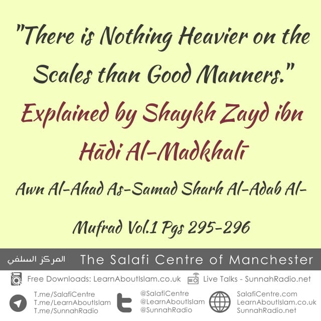 There is Nothing Heavier on the Scales than Good Manners – Shaykh Zayd ibn Hadi Al-Madkhali