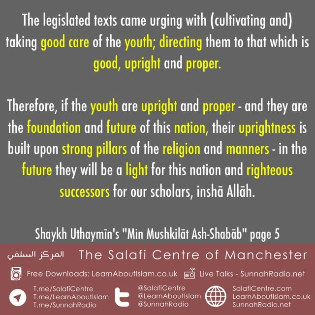 Take Good Care of the Youth – Shaykh Al-Uthaymīn