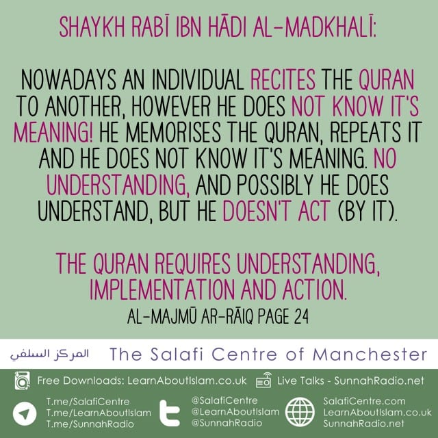 The Qurān Requires Understanding and Action – Shaykh Rabī