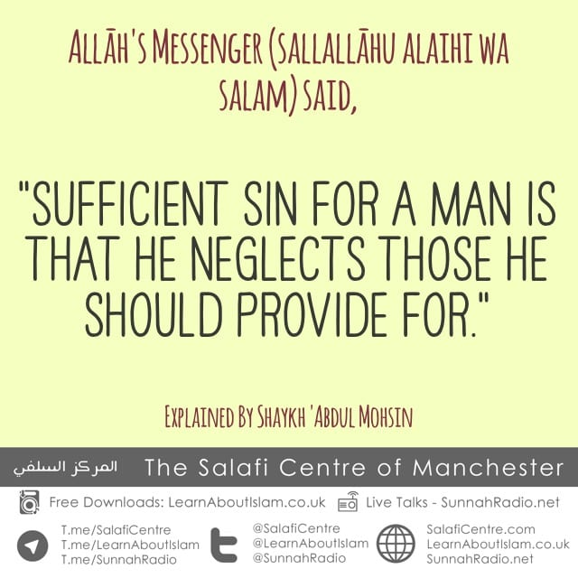 Sufficient sin for a man is that he neglects those he should provide for – Expl of Shaykh 'Abdul Muhsin