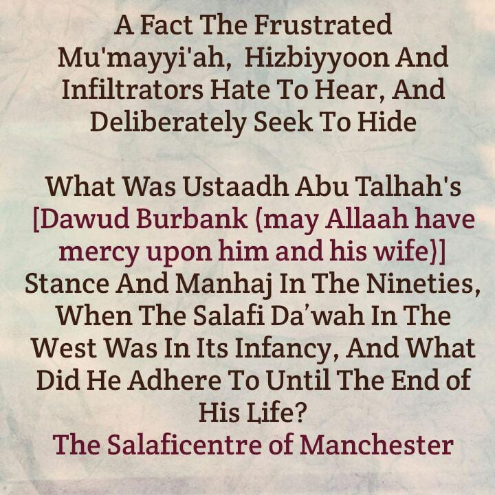 Ustaadh Abu Talhah's [rahimahullaah] Manhaj – [A Thorn In The Throats of Frustrated Hizbiyyoon, Mu'mayyi'ah And Infiltrators]