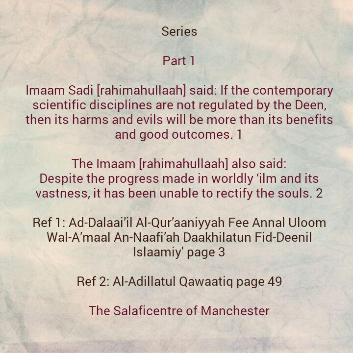 [1]Contemplation on The Beneficial Contemporary Sciences – [Sharing Fawaa'id -With Fellow Muslim Educators- From Imaam As-Sadi]