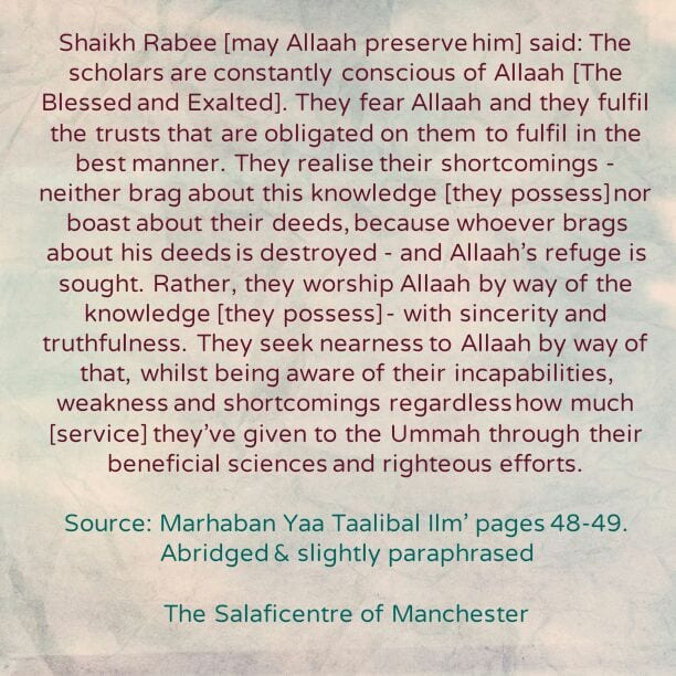 [11] Excerpts From Shaikh Rabee's Book Titled 'Marhaban Yaa Taalibal Ilm'-[The Scholars Are Constantly Conscious of Allaah And They Never Brag or Boast]