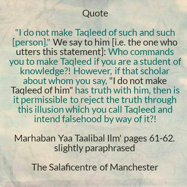 [15C] Excerpts From Shaikh Rabee's Book Titled 'Marhaban Yaa Taalibal Ilm' – [I Do Not Make Taqleed of Such and Such Person]