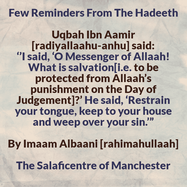 A Precise Understanding of The Hadeeth: [Restrain Your Tongue, Keep to Your House and Weep Over Your Sin]