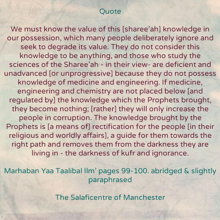 [27] Excerpts from Shaikh Rabee's Book Titled 'Marhaban Yaa Taalibal Ilm' -[The Worldly Sciences Become a Trial And Tribulation If They Are Not Placed Below (and Regulated By) The Knowledge of The Prophets]