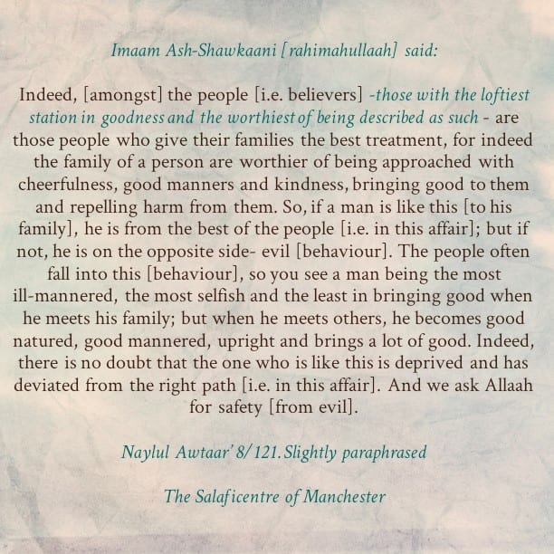 Ill-Mannered Towards Family [i.e. Parents, Wives, Children and Other Relatives] But Good Mannered Towards People Who Are Not Related To Us- [A Brief Admonition By Imaam Ash-Shawkaani]