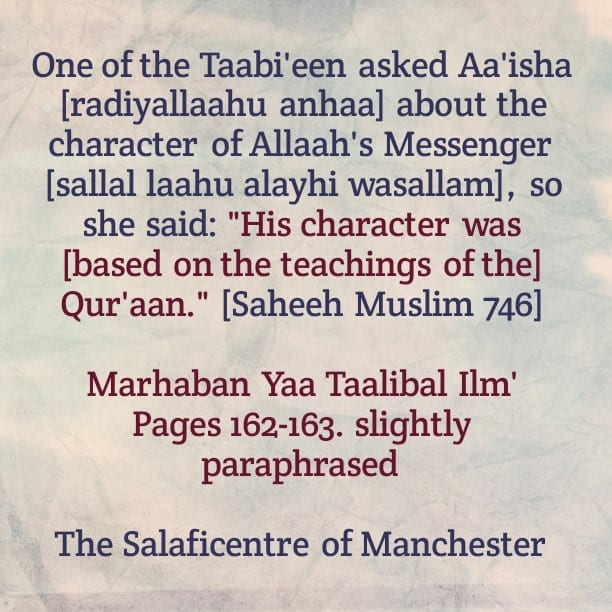[42] Excerpts from Shaikh's Rabee's Book Titled 'Marhaban Yaa Taalibal Ilm'-[What Did Aa'isha Say When Asked About The Character of The Messenger?]
