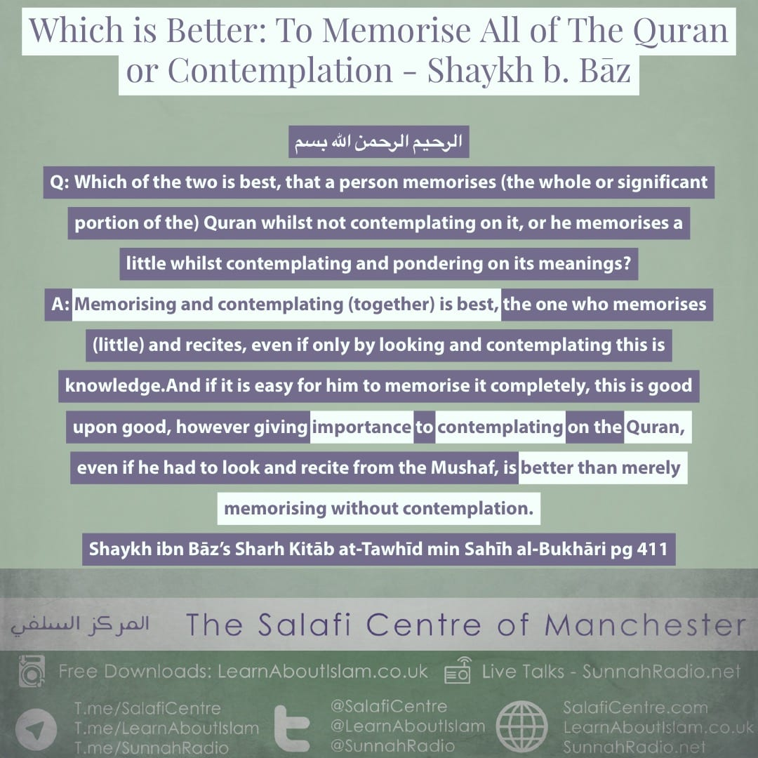 Which is Better: To Memorise All of The Quran or Contemplation – Shaykh b. Bāz