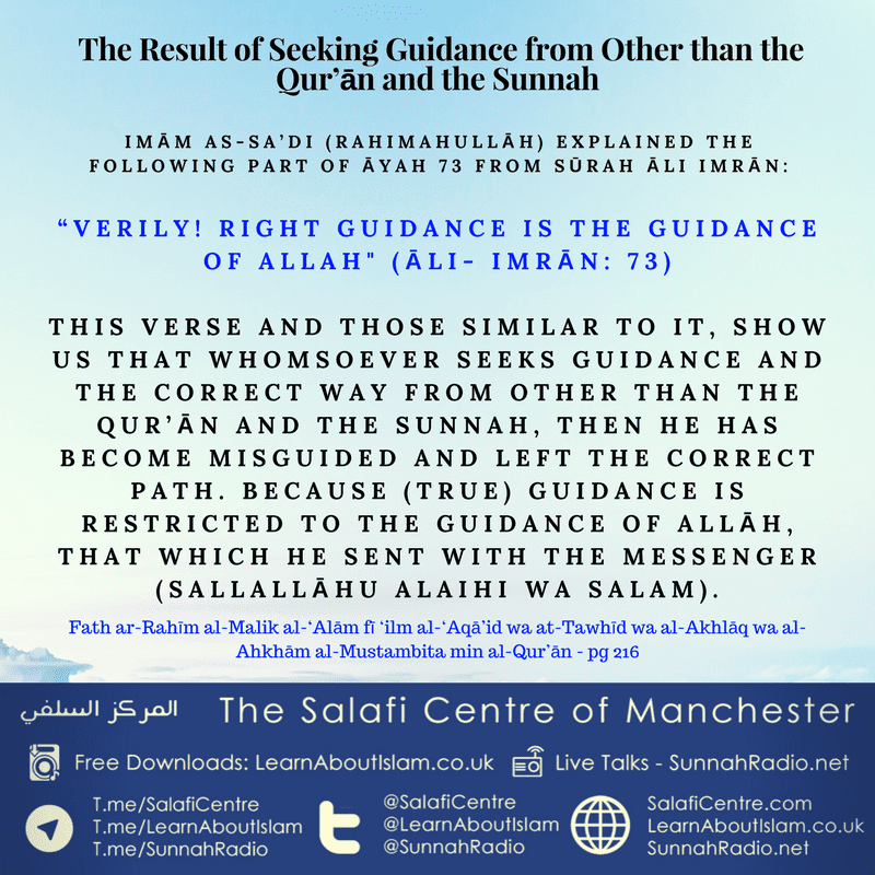 The Result of Seeking Guidance from Other than the Qur'ān and the Sunnah – Imām As-Sa'di (rahimahullāh)