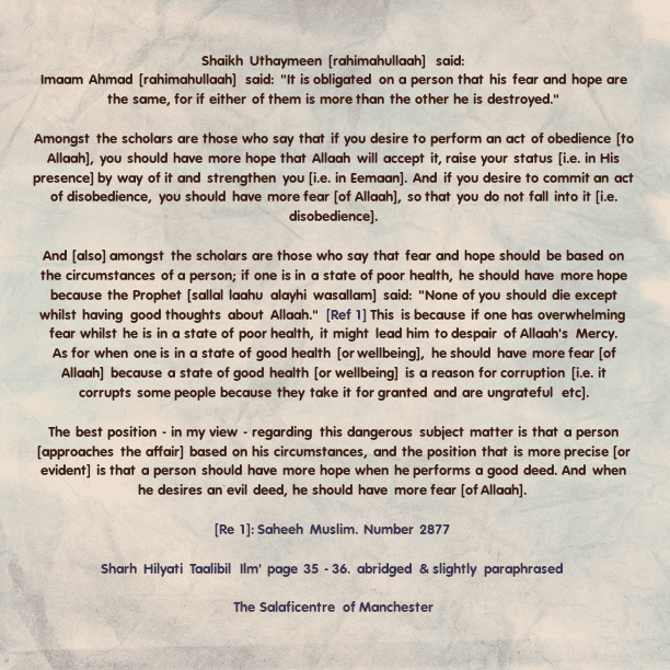 When Should One Have More Hope or Fear? – [By Shaikh Uthaymeen (rahimahullaah)]