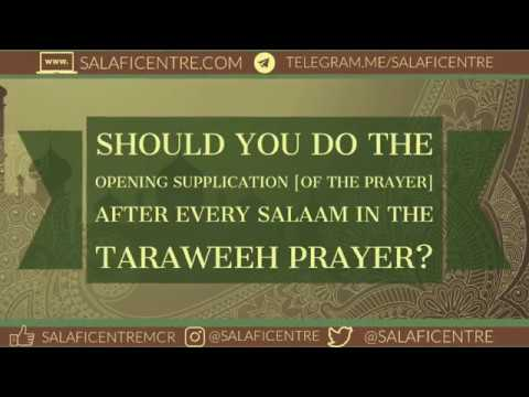 Should You Do The Opening Supplication [of the prayer] After Every Salaam in the Taraweeh Prayer?