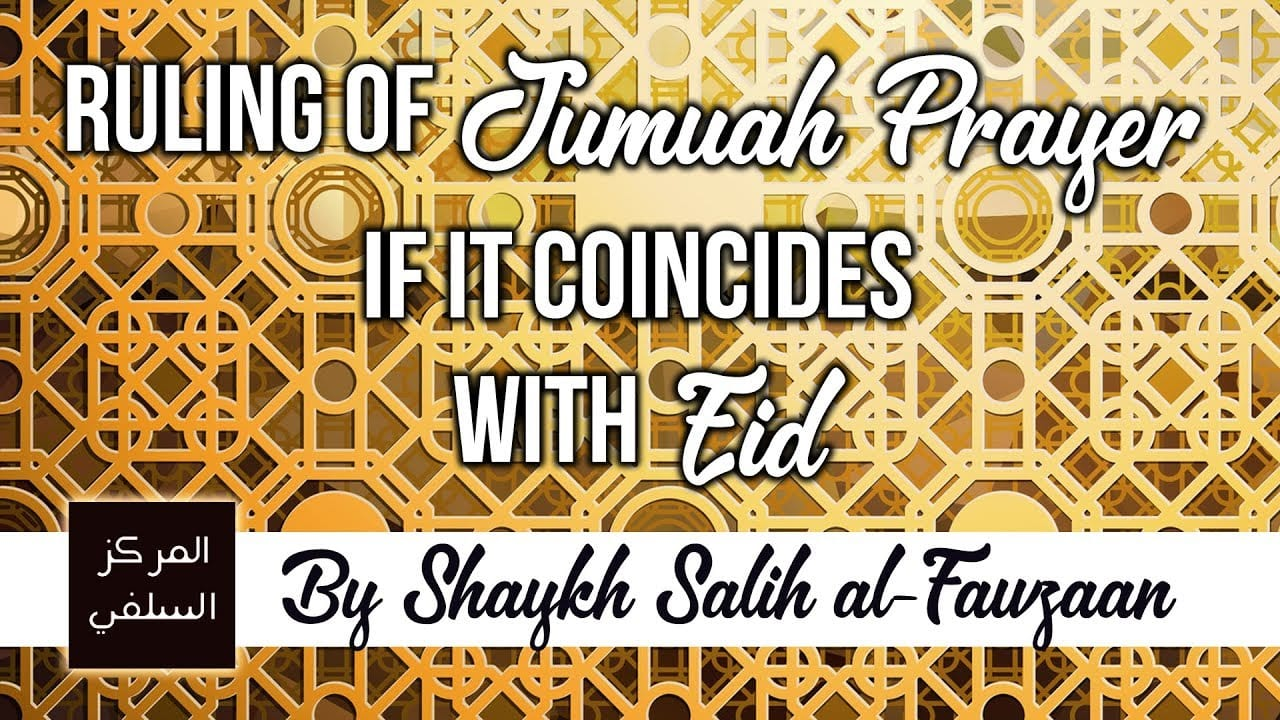 Ruling of Jumuah Prayer if it Coincides with Eid – Shaykh Fawzaan