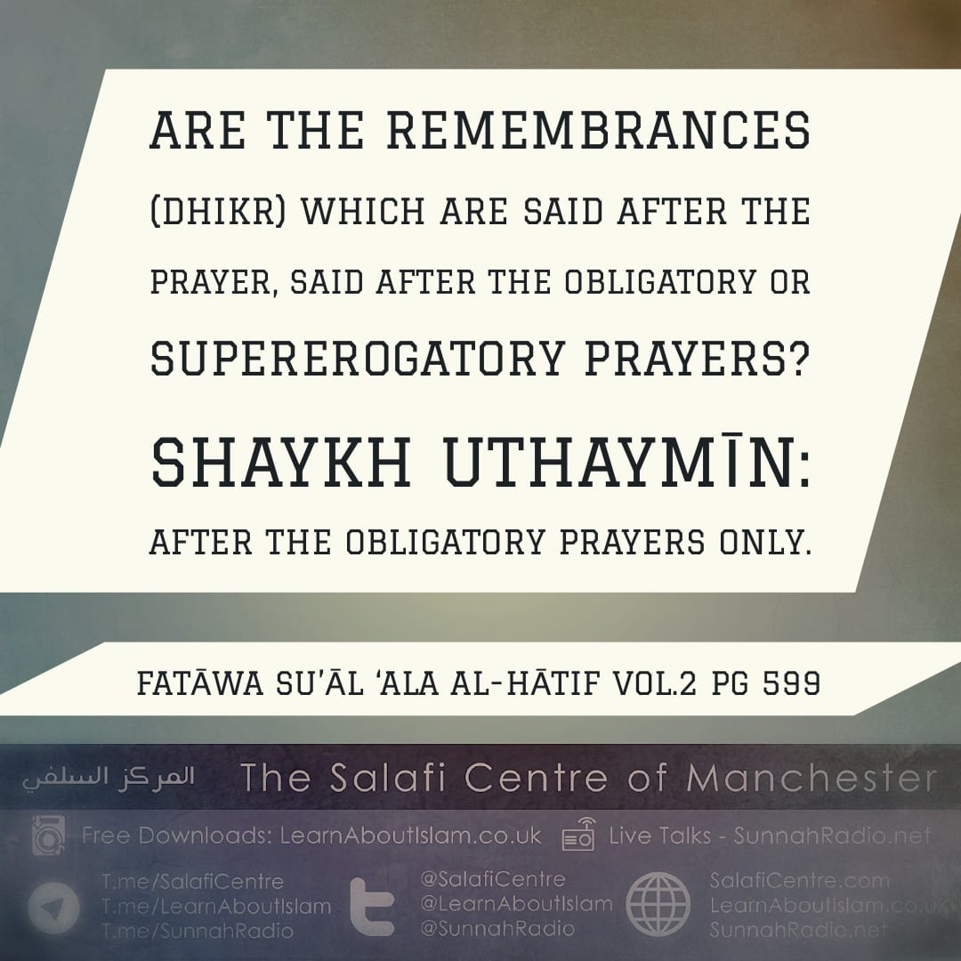 Which Prayers to Perform Dhikr After – Shaykh Uthaymīn
