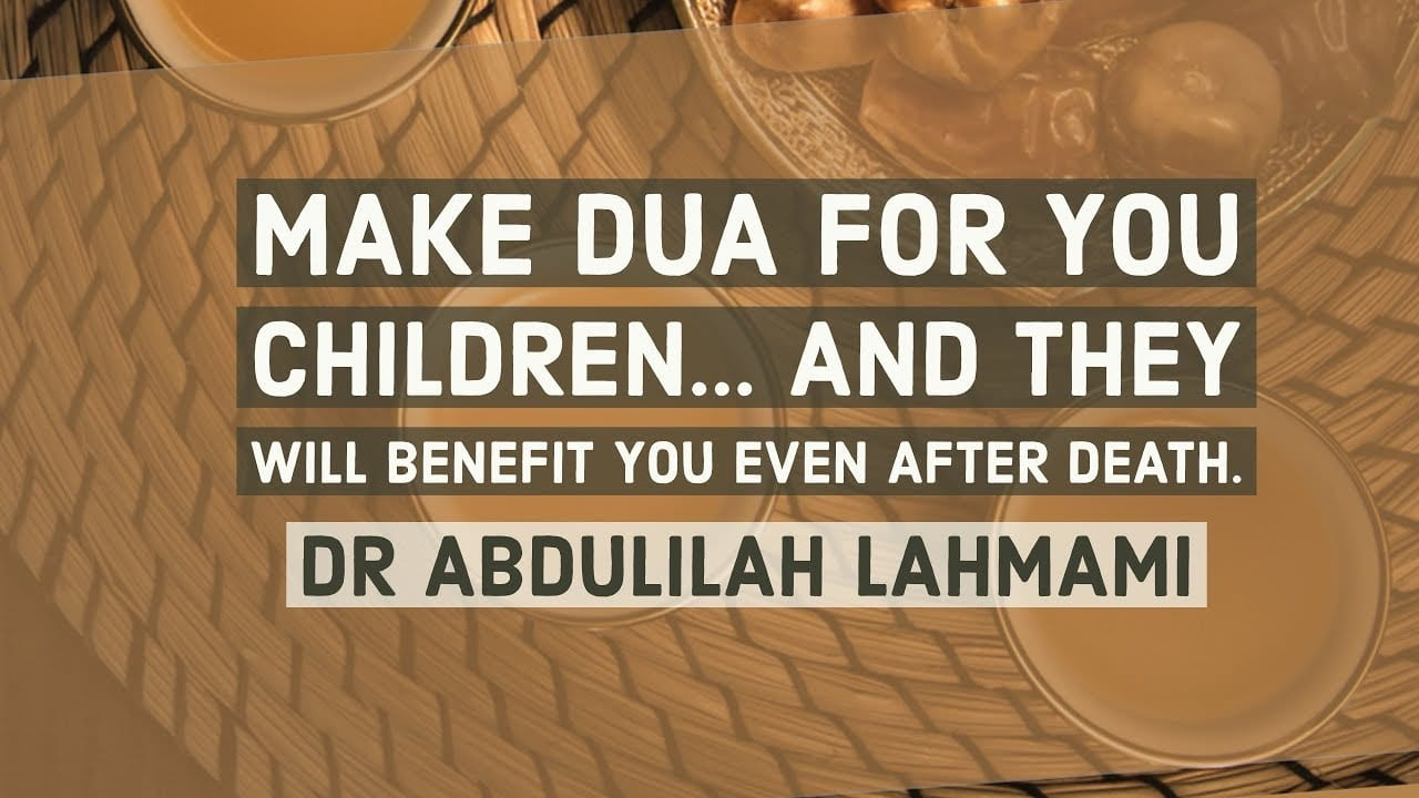 Nurture and Make Dua For Your Children; They Will Benefit you After Death: Dr Abdulilah Lahmami