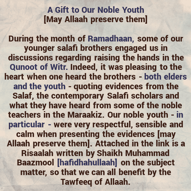 A Gift to Our Noble Youth – [Those Who Engaged Us In Discussions Regarding The Qunoot of Witr]