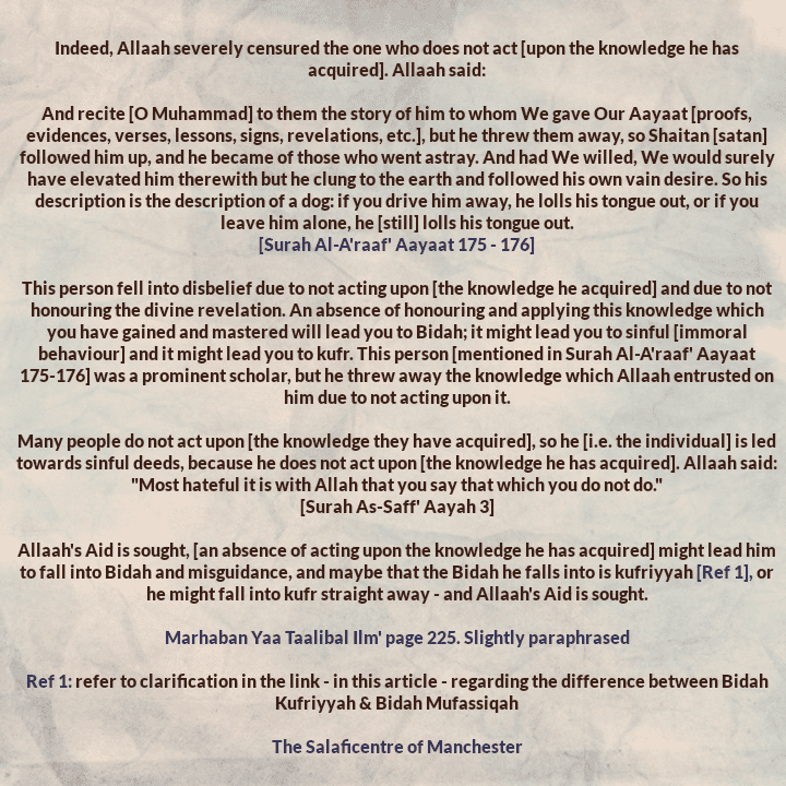 [60] Excerpts from Shaikh Rabee's Book Titled 'Marhaban Yaa Taalibal Ilm' – [The Grave Dangers of Not Acting Upon The Knowledge We Have Acquired]- O Allaah! Protect Us From All Evil In This Life And The Next, Aameen