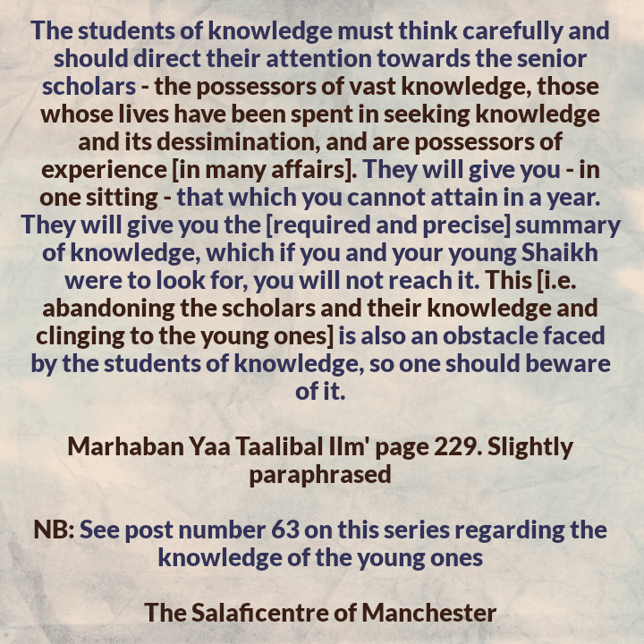[64] Excerpts From Shaikh Rabee's Book Titled 'Marhaban Yaa Taalibal Ilm' – [Direct Your Attention Towards The Senior Scholars]