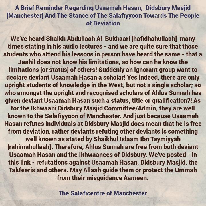 A Brief Reminder Regarding Deviant Usaamah Hasan, The Ikhwaanees of Didsbury Masjid And The Stance of The Salafiyyoon Towards Ahlul Bidah
