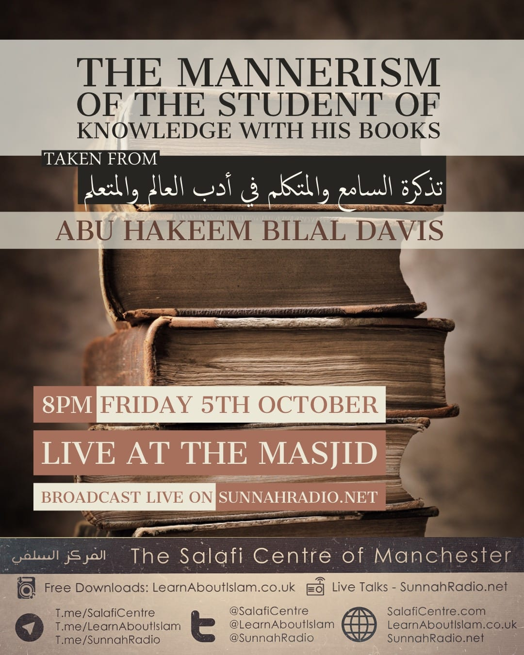 📢 Live Lecture 📢 With Abu Hakeem Bilal Davis @AbuHakeemBilal  ⌚️ 8PM Friday 5TH October 📕 Entitled: The Mannerism of The Student of Knowledge with His Books 🔊 on www.sunnahradio.net