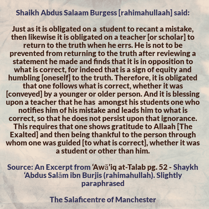 Recanting a Mistake Is a Sign of Equity and Humility – By Shaikh Abdus Salaam Burgess [rahimahullaah]