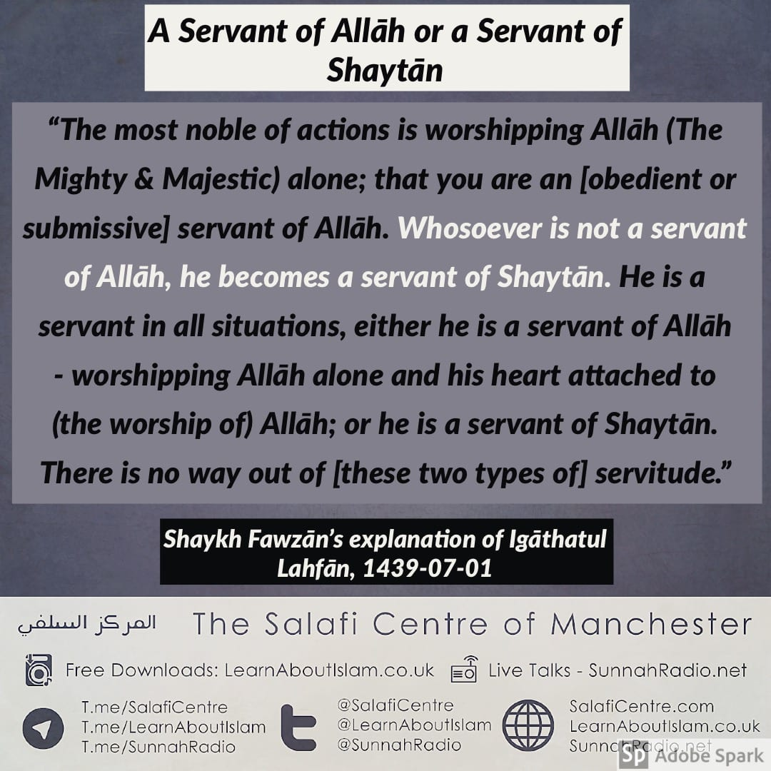 You are a Servant of Allāh or a Servant of Shaytān – Shaykh Fawzān