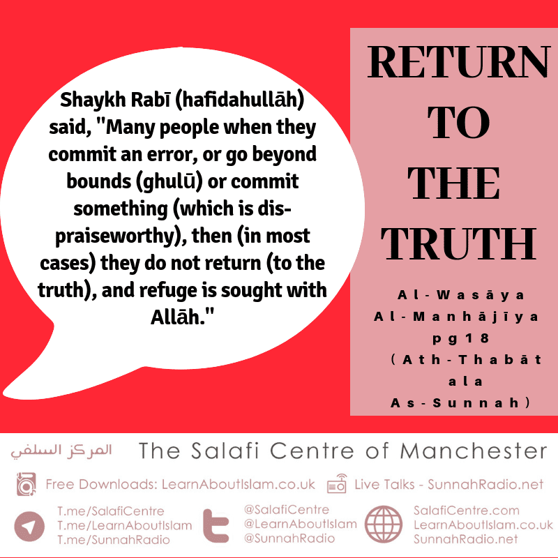 Returning to the Truth is Righteousness and Continuing upon an Error is Despicable – Shaykh Rabī