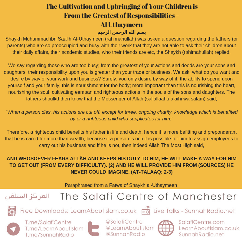 The Cultivation and Upbringing of Your Children is From the Greatest of Responsibilities – Al Uthaymeen