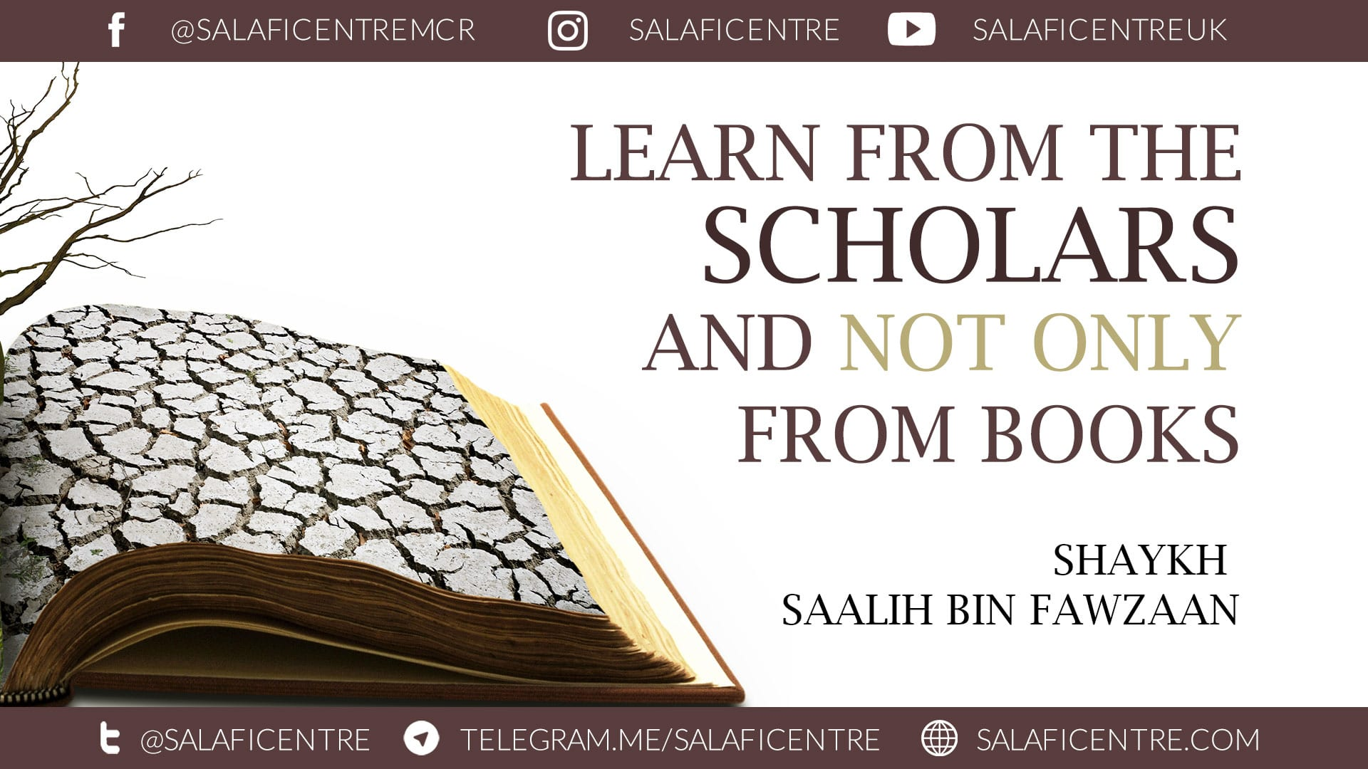 Video: Learn From The Scholars and Not ONLY from Books – Shaykh Fawzaan