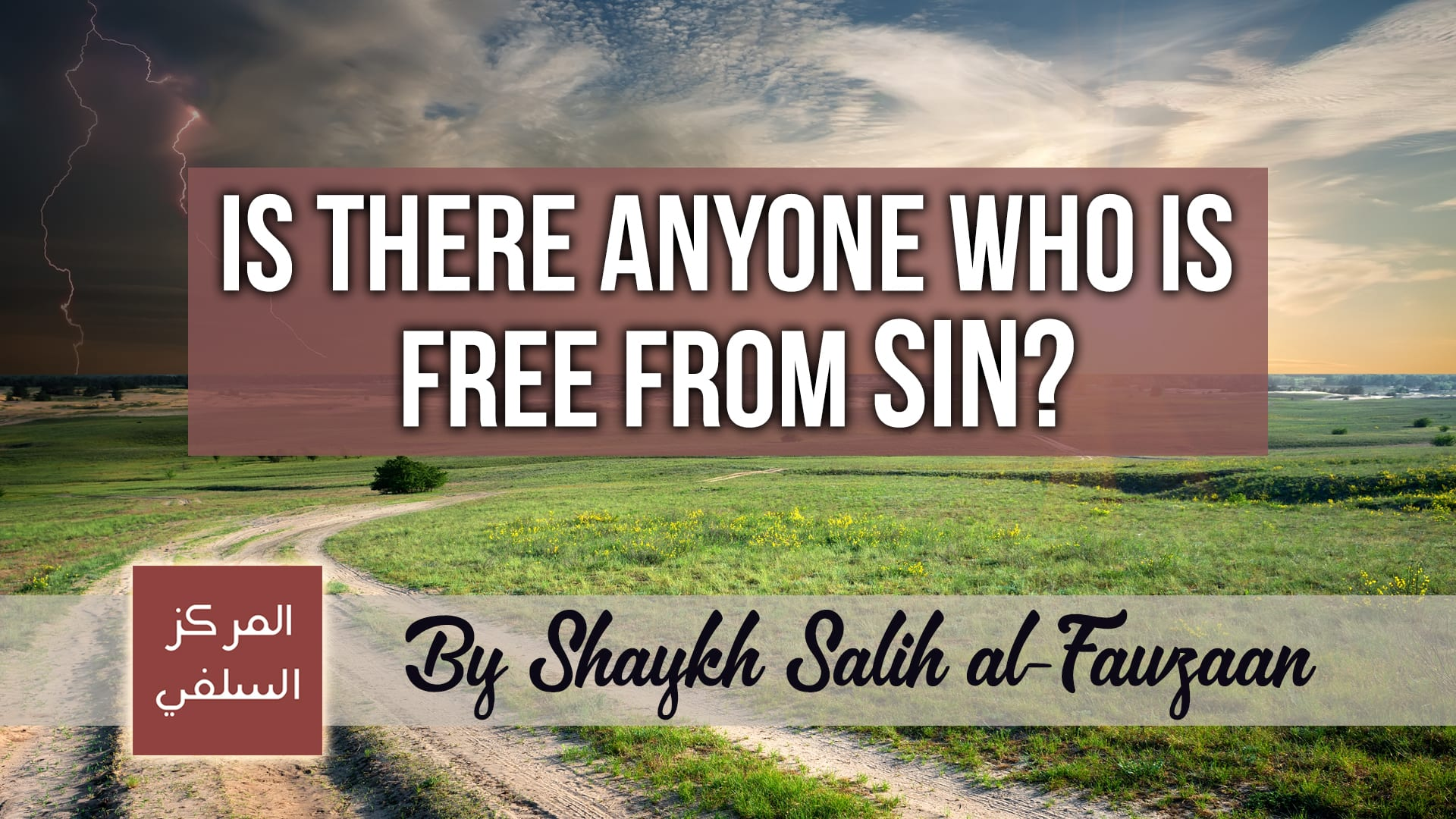 Video: Is There Anyone Who is Free from Sin? – Shaykh Fawzaan