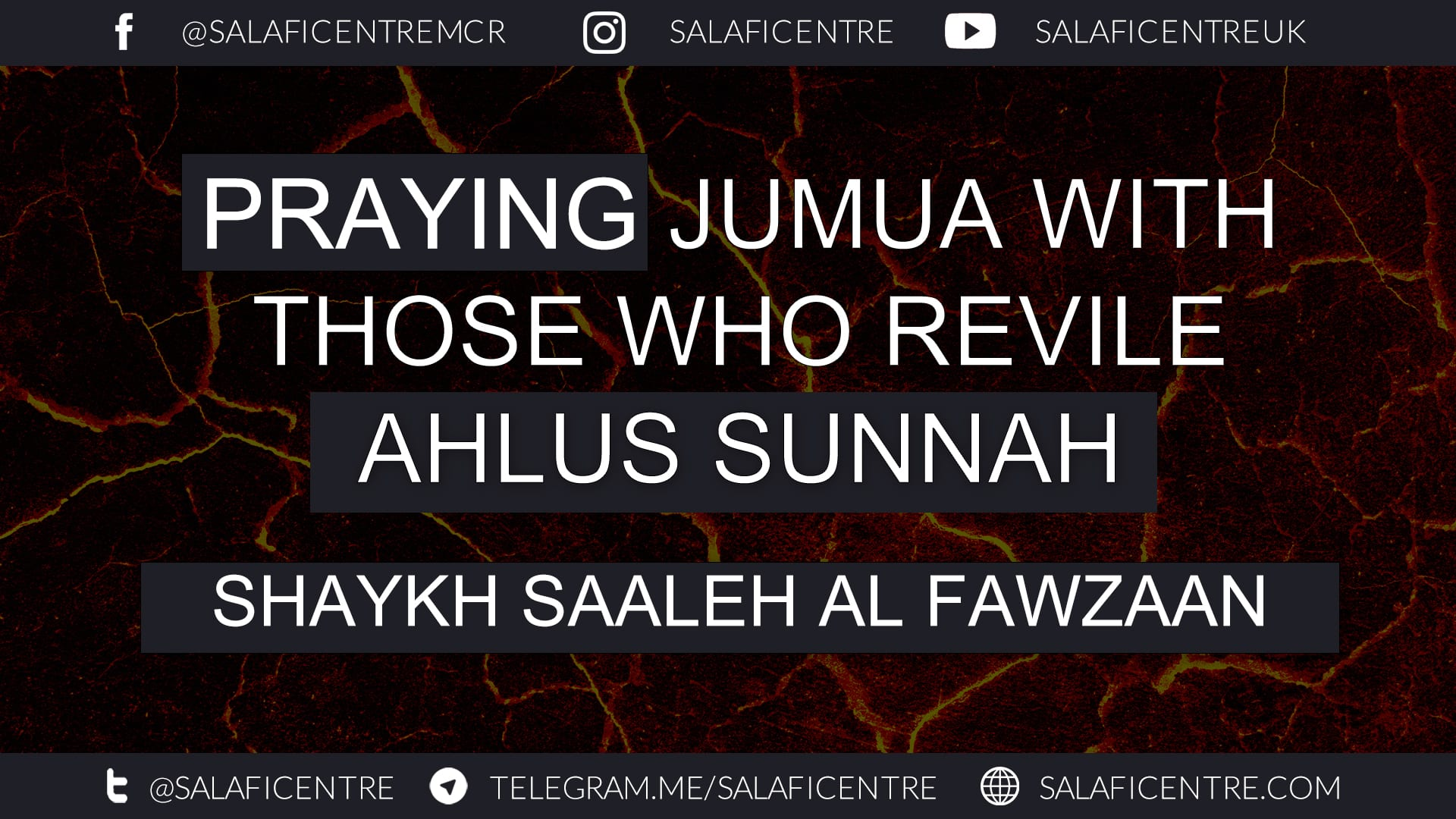 Do Not Pray with Those Who Revile Ahlus Sunnah – Shaykh Saaleh al Fawzaan