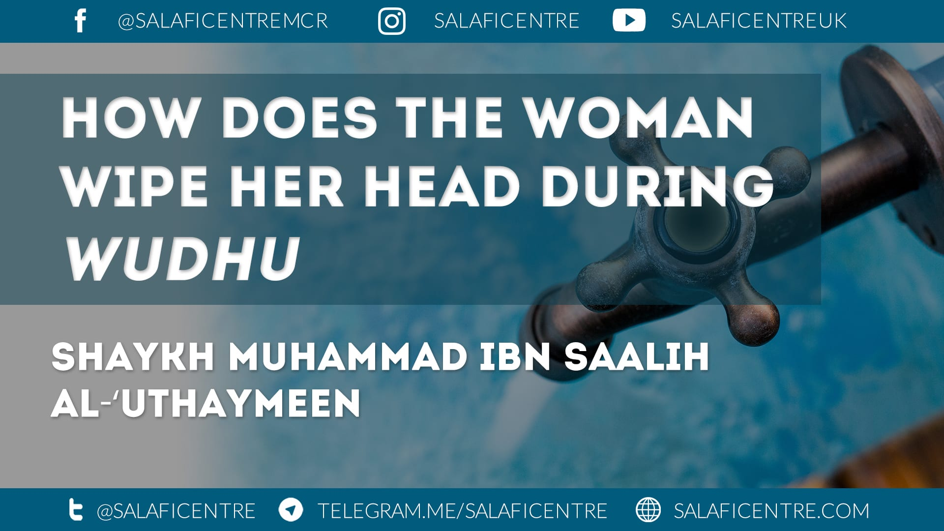 How does the Woman Wipe her Head during Wudu – Shaykh Muhammad ibn Saalih al Uthaymeen