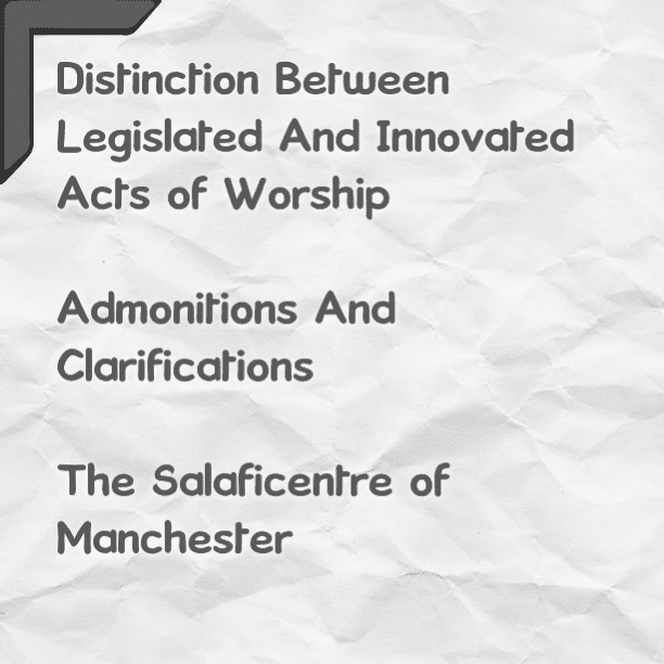 [1] Distinction Between Legislated And Innovated Acts of Worship