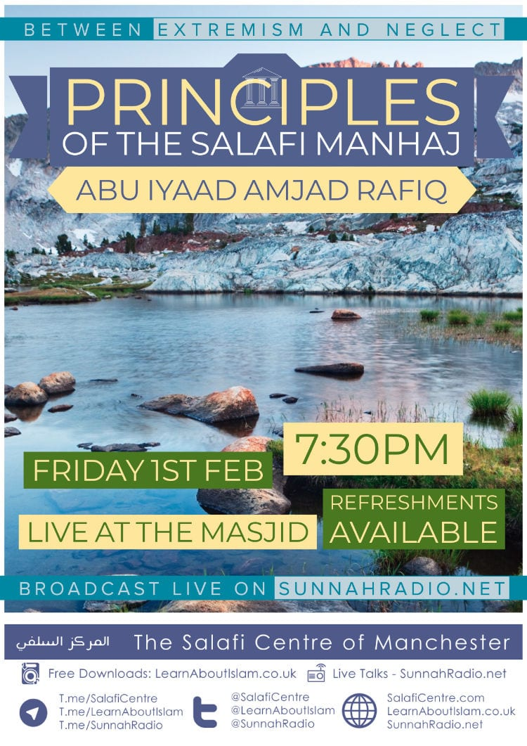 Live Lecture Announcement – Principles of the Salafi Manhaj – By Abu Iyaad Amjad Rafiq @ The Masjid