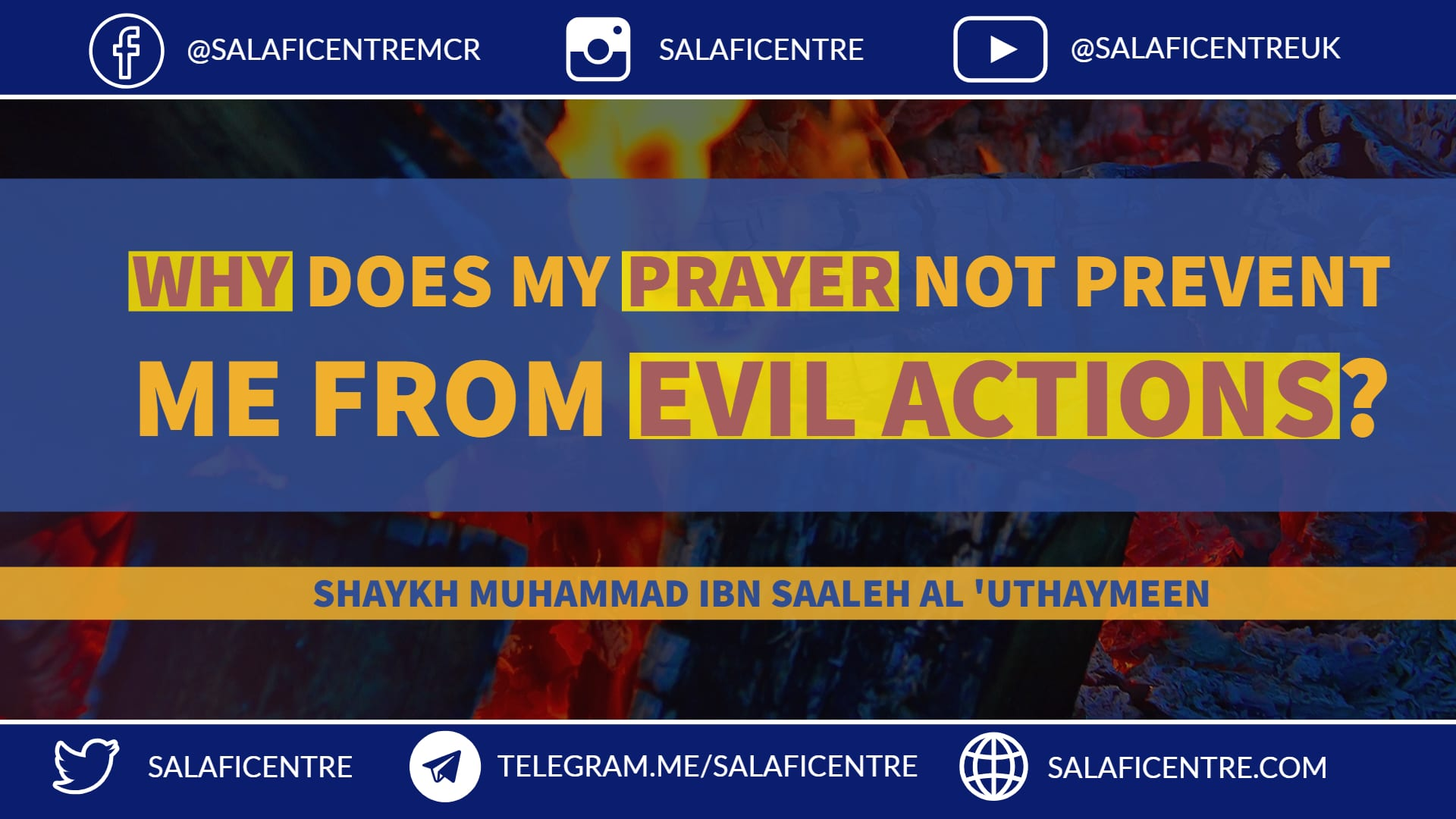 Why Does My Prayer not Prevent me from Evil Actions – Shaykh Uthaymeen