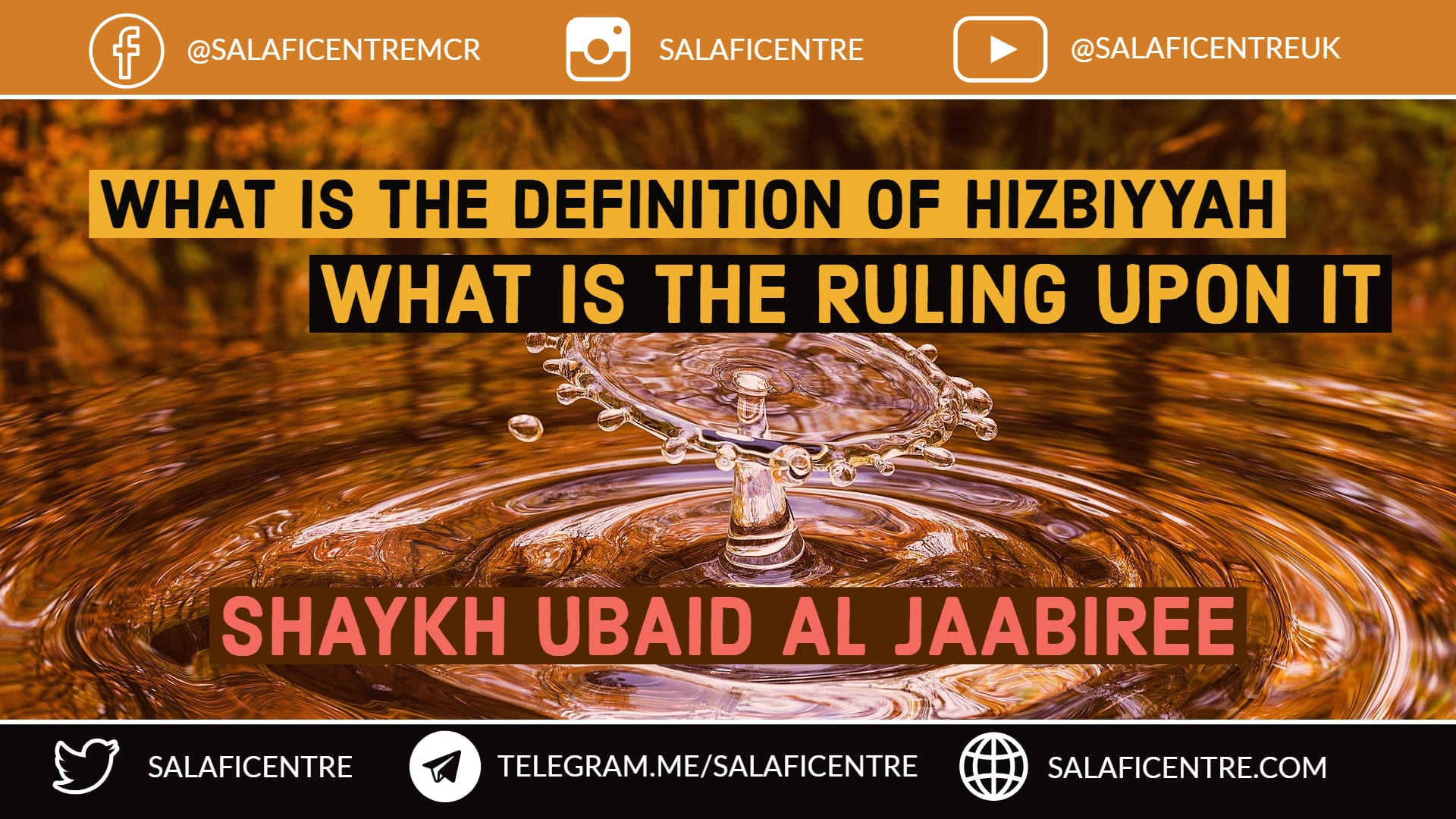 What is the Meaning of Hizbiyyah and What is The Ruling Upon It? Shaykh Ubaid Al Jaabiree