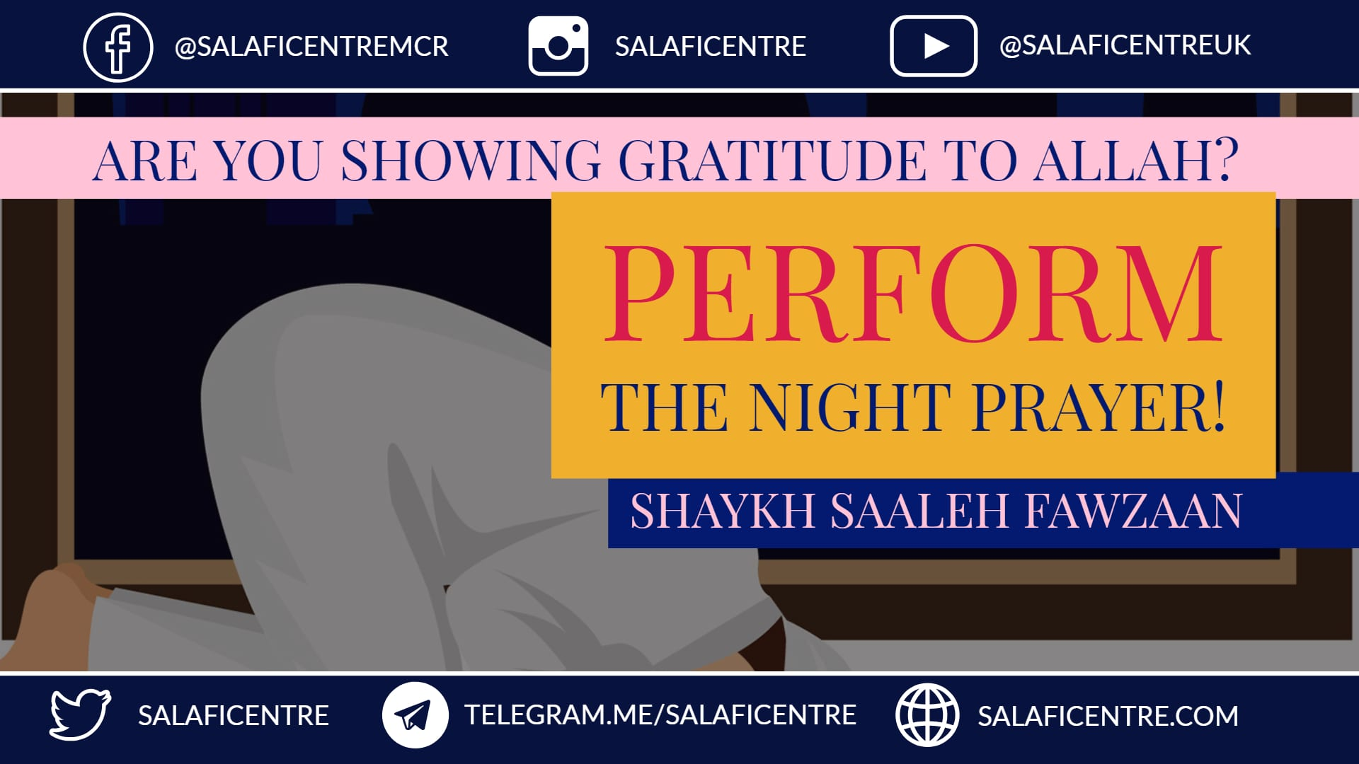VIDEO – Show Your Gratitude To Allah & Perform The Night Prayer – Shaykh Fawzaan