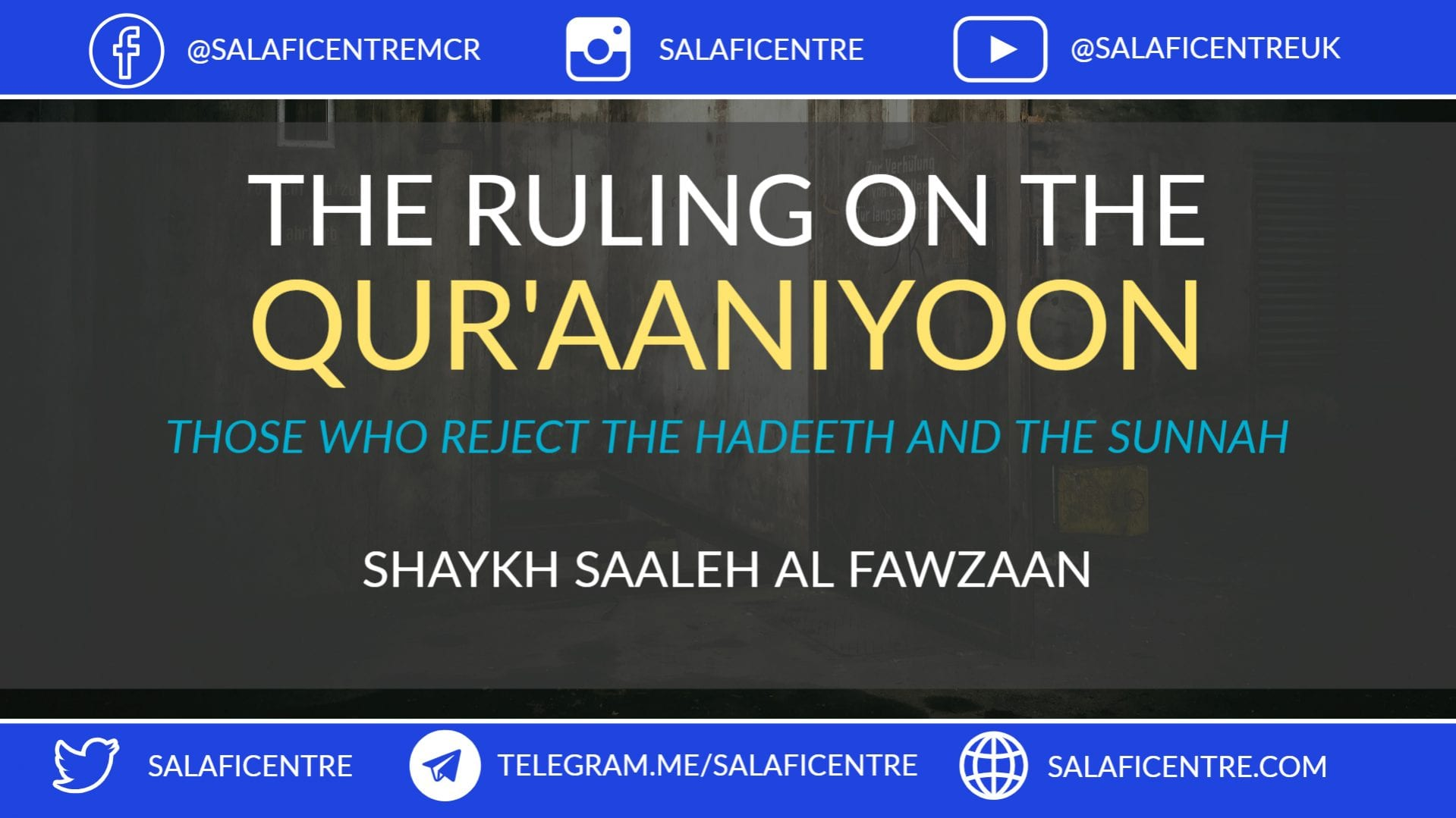 Ruling on the Qur'aniyyoon – Those who reject the Sunnah – Shaykh Saaleh Fawzaan