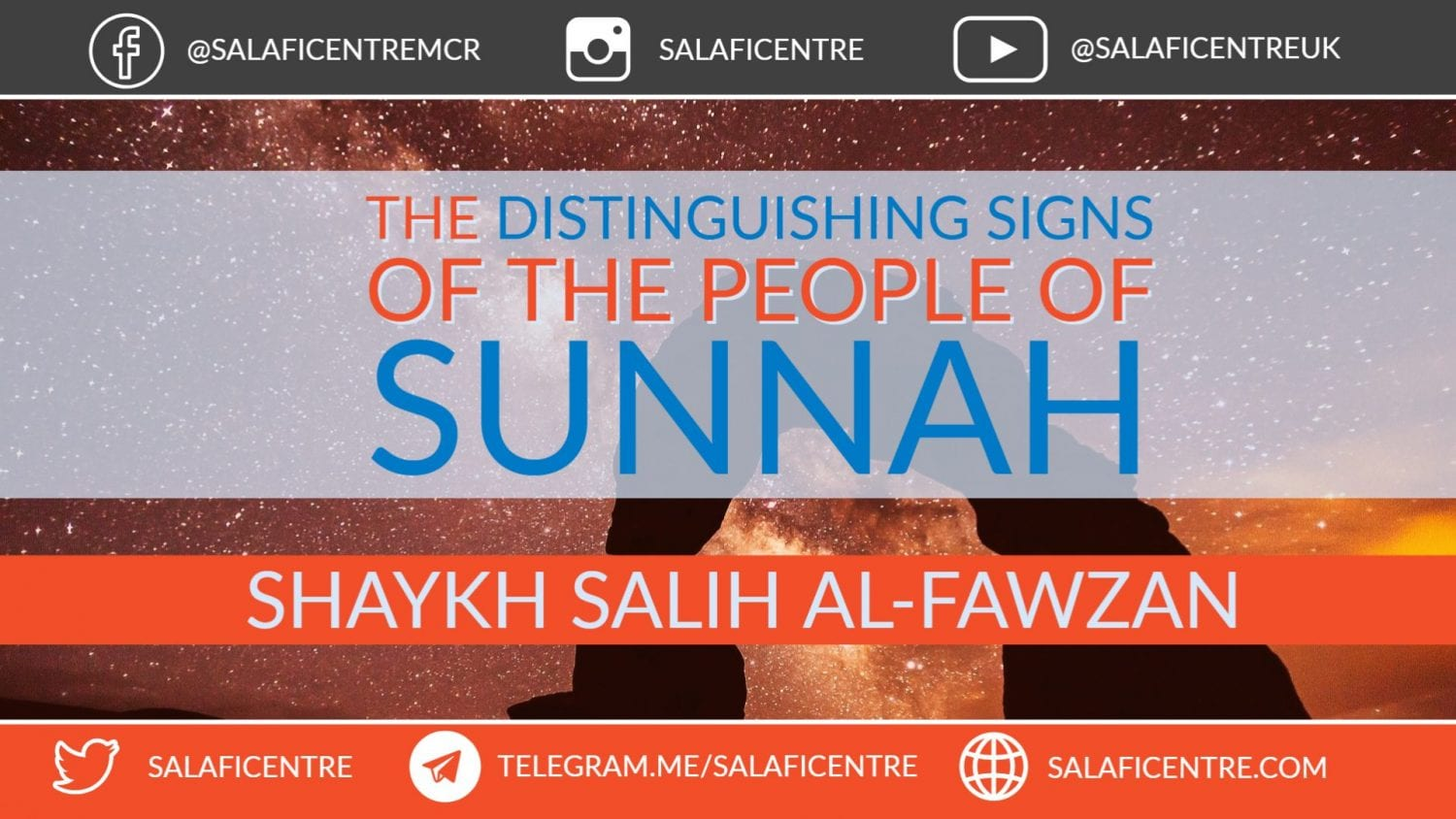The Distinguishing Signs of the People of Sunnah – Shaykh Saaleh al Fawzan