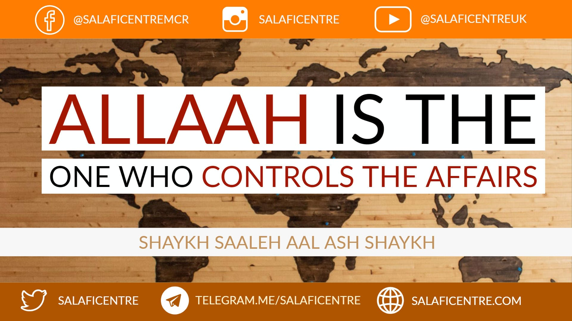 Allaah is the One Who Controls All Affairs – Shaykh Saalih Aal Ash Shaykh