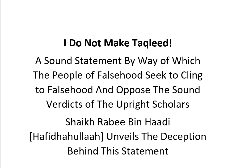 I Do Not Make Taqleed of Such and Such Shaikh! [A Sound Statement By Way of Which The People of Falsehood Seek to Cling to Falsehood And Oppose The Sound Verdicts of The Upright Scholars]
