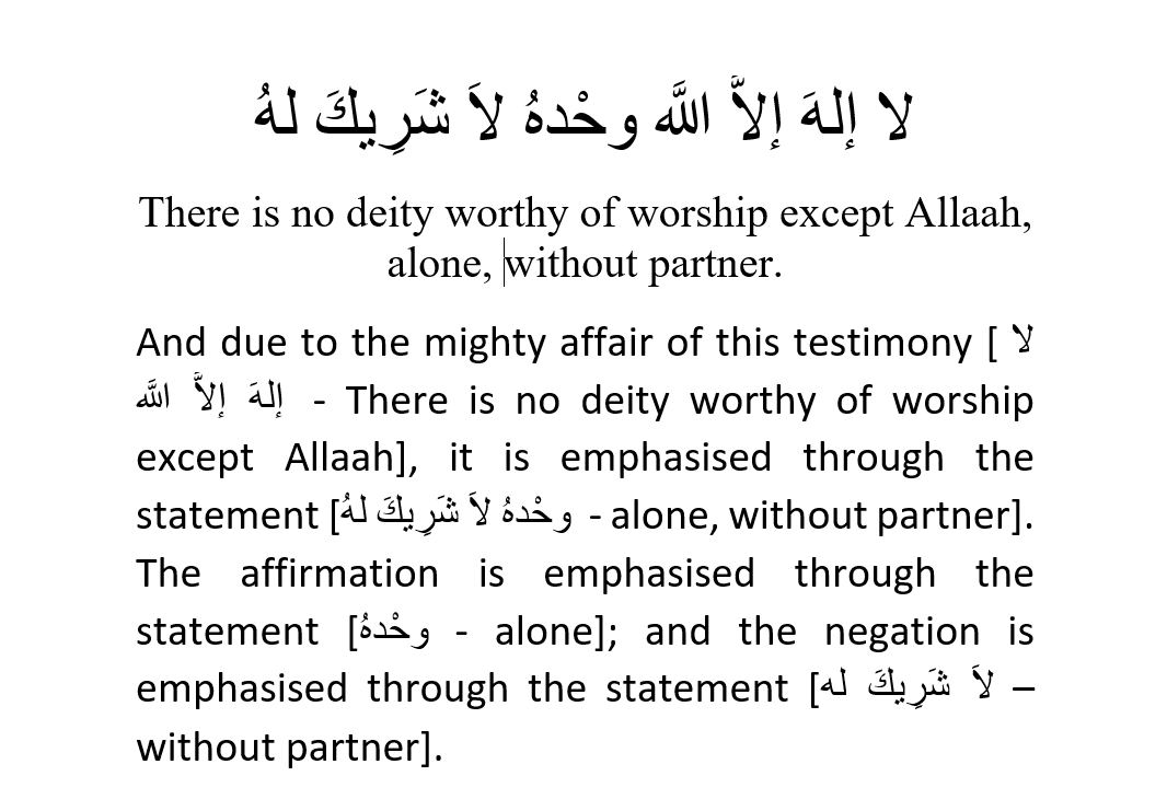 There Is No Deity Worthy of Worship Except Allaah, Alone, Without Partner: [Negation, Affirmation And Emphasis]