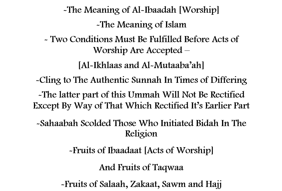 Worship Based On The Qur'aan, The Authentic Sunnah and The Path of The Salaf: [Admonition By Shaikh Abdul Muhsin Al-Abbaad]