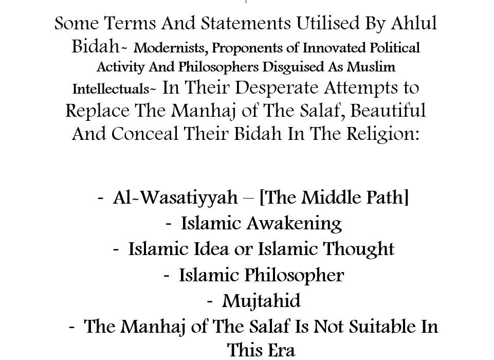 Ahlul Bidah Playing With Words, Terms And Statements to Beautify And Conceal Their Bidah!