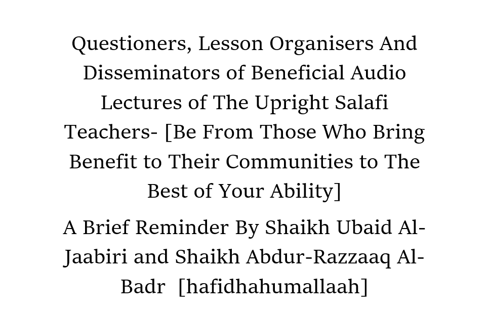 Great Reward For Those Who Ask Beneficial Questions, Organise Lessons and Disseminate Beneficial Audio Lectures
