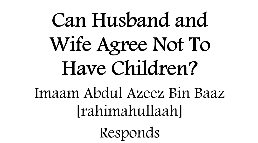Can Husband and Wife Agree Not to Have Children?