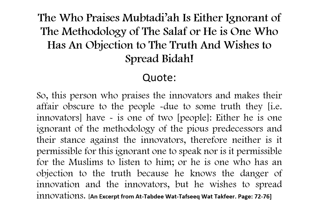 The One Who Praises Mubtadi'ah is Either a Jaahil or One Who Has an Objection to The Truth and Wishes to Spread Bidah- [Reminder to The Obstinate Deviants -(Muhammad Hijaab, Abu Usaamah And Abdul Haq Baker)]