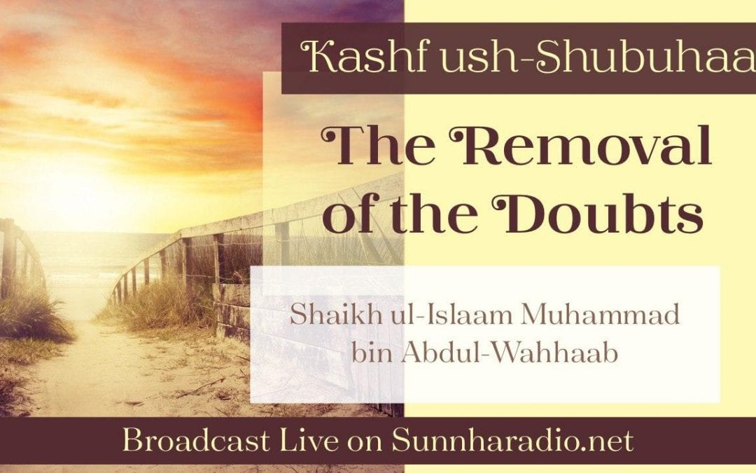 New Saturday Lesson 👍  Kashf ush-Shubuhaat : The Removal of the Doubts Shaikh ul-Islaam Muhammad bin Abdul-Wahhaab  Explanation of Shaykh Muhammad Bin Ibrahim Ale Shaykh  Lesson by Abu Muadh Taqweem Aslam