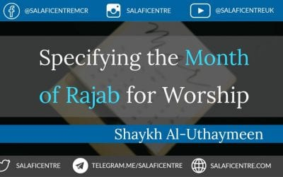 Specifying The Month of Rajab for Worship  by Shaykh Muhammad ibn Saaleh Al-Uthaymeen